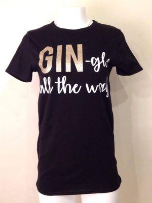 GIN-gle All The Way Tee