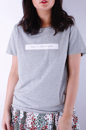Slogan oops I did it again Tee Grey
